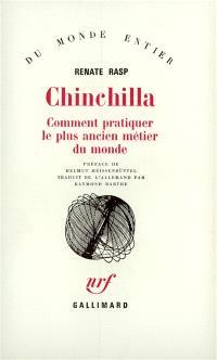 Chinchilla : comment pratiquer le plus ancien métier du monde
