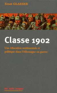 Classe 1902 : une éducation sentimentale et politique dans l'Allemagne en guerre
