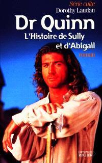 Dr Quinn. Volume 6, L'histoire de Sully et d'Abigail