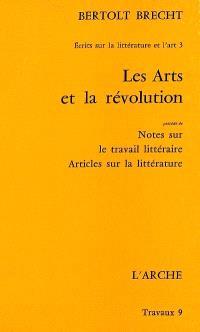 Ecrits sur la littérature et l'art. Volume 3, Les Arts et la révolution