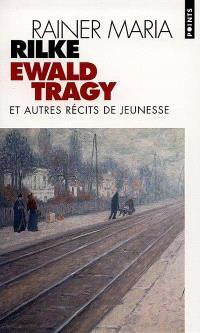Ewald Tragy : et autres récits de jeunesse