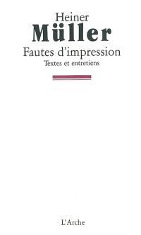 Fautes d'impressions : textes et entretiens