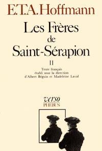 Intégrale des contes et récits, Volume 7, Les frères de Saint-Sérapion. Volume 2