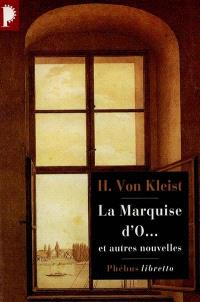 Intégrale des nouvelles de Heinrich von Kleist. Volume 1, La marquise d'O : et autres nouvelles