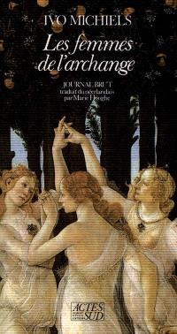Journal brut, Les femmes de l'archange
