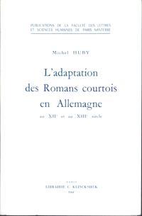 L'Adaptation des romans courtois en Allemagne au 12e et au 13e siècles