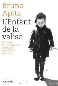 L'enfant de la valise : comment un petit garçon a survécu à l'enfer de Buchenwald