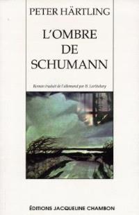 L'ombre de Schumann : variations sur plusieurs personnages