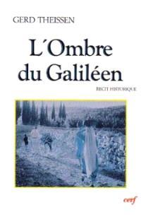 L'Ombre du Galiléen : récit historique