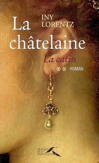 La catin. Volume 2, La châtelaine