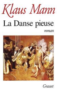 La danse pieuse : livre d'aventures d'une jeunesse