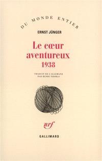 Le coeur aventureux : 1938