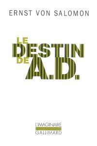 Le destin de A. D. : un homme dans l'ombre de l'histoire