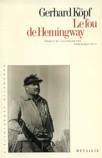 Le fou d'Hemingway