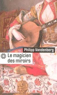 Le magicien des miroirs