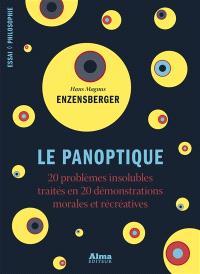 Le panoptique : 20 problèmes insolubles traités en 20 démonstrations morales et récréatives