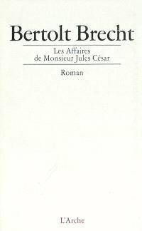 Les affaires de monsieur Jules César