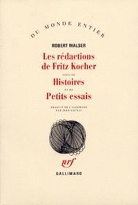 Les rédactions de Fritz Kocher; Suivi de Histoires; Petits essais