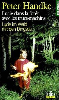 Lucie dans la forêt avec les trucs-machins : une histoire = Lucie im Wald mit den Dingsda : eine Geschichte