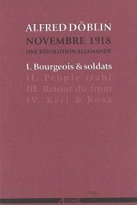 Novembre 1918 : une révolution allemande. Volume 1, Bourgeois & soldats