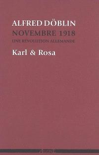 Novembre 1918 : une révolution allemande. Volume 4, Karl & Rosa