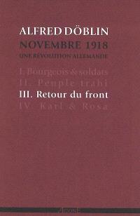 Novembre 1918 : une révolution allemande. Volume 3, Retour du front