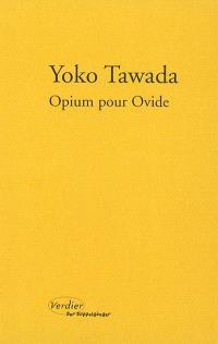 Opium pour Ovide : notes de chevet sur vingt-deux femmes