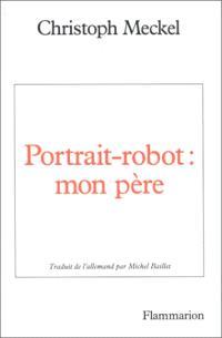 Portrait-robot : mon père