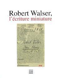 Robert Walser, l'écriture miniature : microgrammes