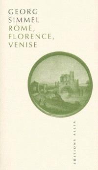 Rome, Florence, Venise