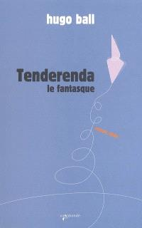 Tenderenda le fantasque