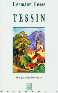 Tessin : textes de prose et poèmes, 16 aquarelles de l'auteur et 2 photos hors texte