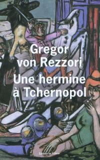 Une hermine à Tchernopol : un roman du pays du Soleil couchant