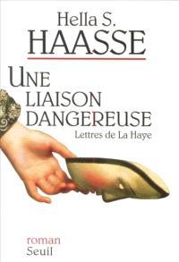 Une liaison dangereuse : lettres de La Haye