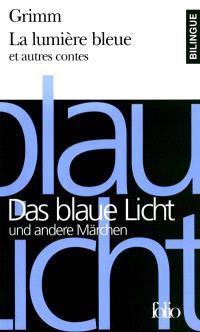 La lumière bleue et autres contes = Das blaue Licht und andere Märchen
