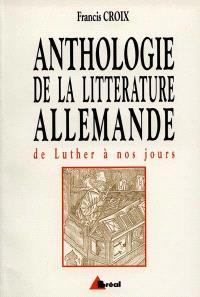 Anthologie de la littérature allemande : de Luther à nos jours