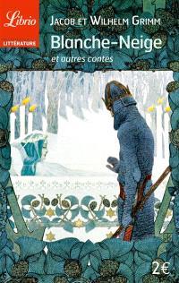 Blanche-Neige : et autres contes