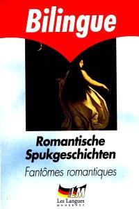 Fantômes romantiques = Romantische Spukgeschichten
