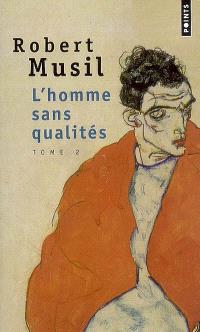 L'homme sans qualités. Volume 2