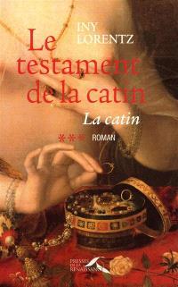 La catin. Volume 3, Le testament de la catin