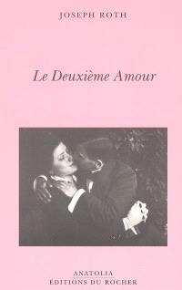 Le deuxième amour : histoires et portraits
