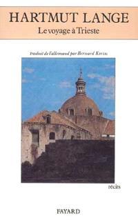 Le voyage à Trieste; Suivi de Le marais de Riemeister : récits