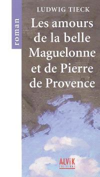 Les amours de la belle Maguelonne et de Pierre de Provence