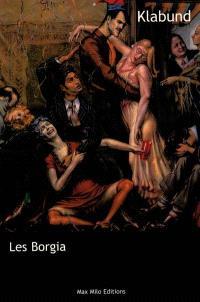 Les Borgia : le roman d'une famille