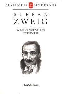 Stefan Zweig. Volume 2, Romans, nouvelles, théâtre