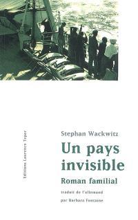 Un pays invisible : roman familial