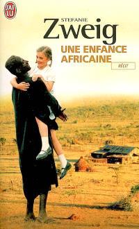 Une enfance africaine : roman autobiographique