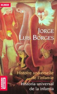 Histoire universelle de l'infamie; Historia universal de la infamia; Suivi de L'homme au coin du mur rose; Hombre de la esquina rosada
