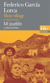 Mon village : et autres textes = Mi pueblo : y otros escritos