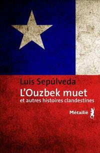 L'Ouzbek muet : et autres histoires clandestines
